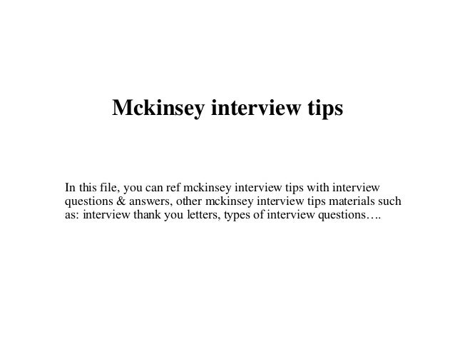 Mckinsey interview tips In this file, you can ref mckinsey interview tips with interview questions & answers, other mckins...