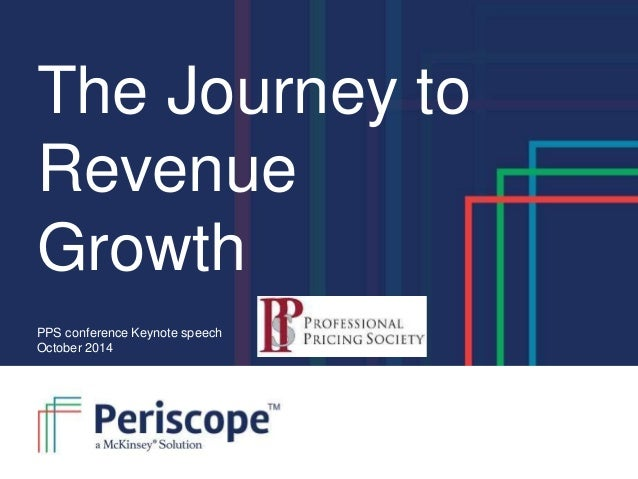 The Journey to  Revenue  Growth  PPS conference Keynote speech  October 2014