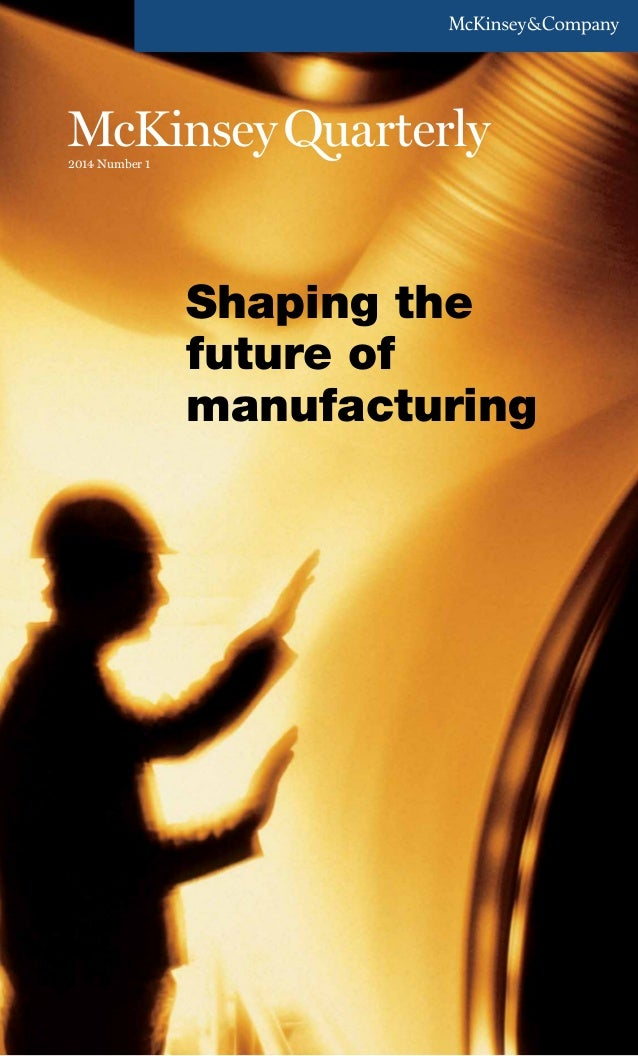 2014 Number 1 Shaping the future of manufacturing