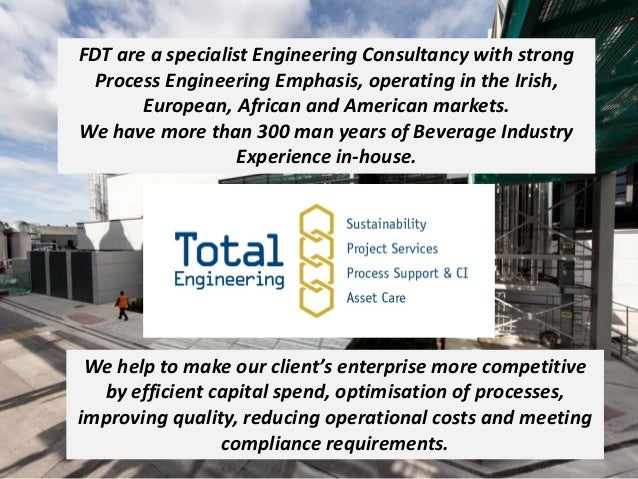 FDT are a specialist Engineering Consultancy with strong Process Engineering Emphasis, operating in the Irish, European, A...