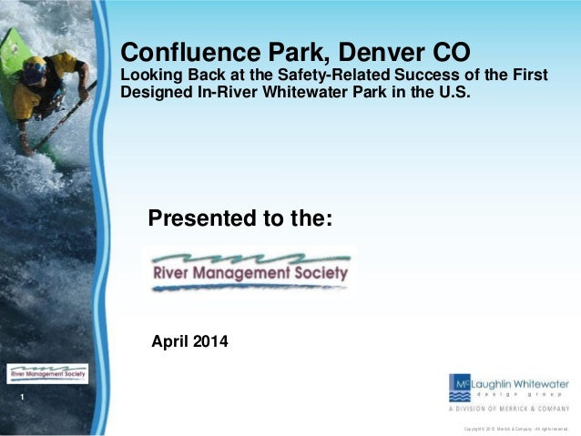 1 Copyright © 2012 Merrick & Company - All rights reserved. Confluence Park, Denver CO Looking Back at the Safety-Related ...