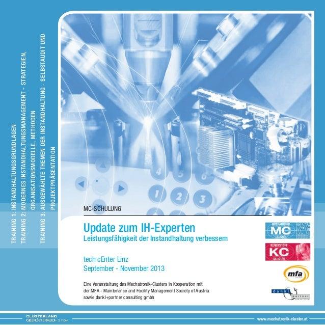 MC-SchulungUpdate zum IH-ExpertenLeistungsfähigkeit der Instandhaltung verbesserntech cEnter LinzSeptember - November 2013...