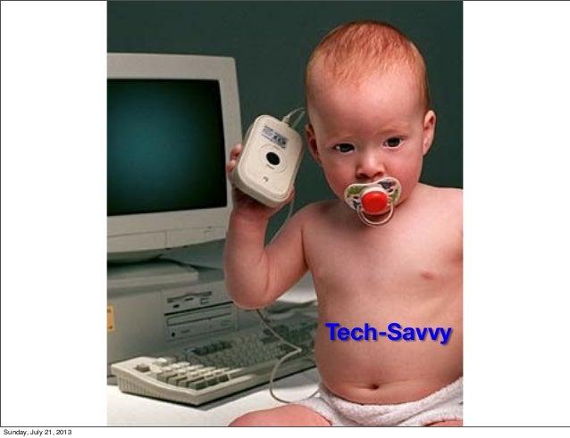 Tech-Savvy Sunday, July 21, 2013