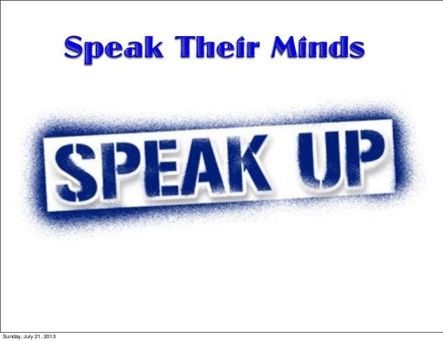 Speak Their Minds Sunday, July 21, 2013