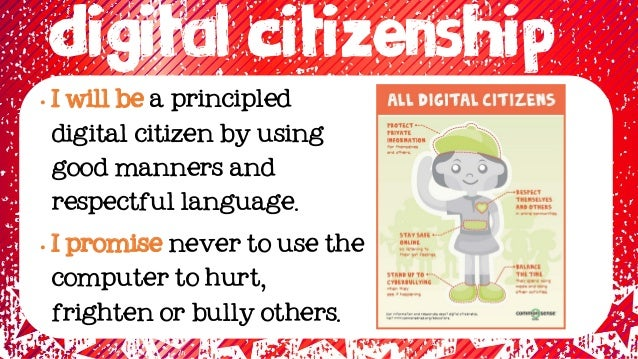 • I will be a principled digital citizen by using good manners and respectful language. • I promise never to use the compu...