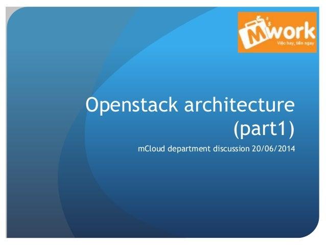 Openstack architecture (part1) mCloud department discussion 20/06/2014