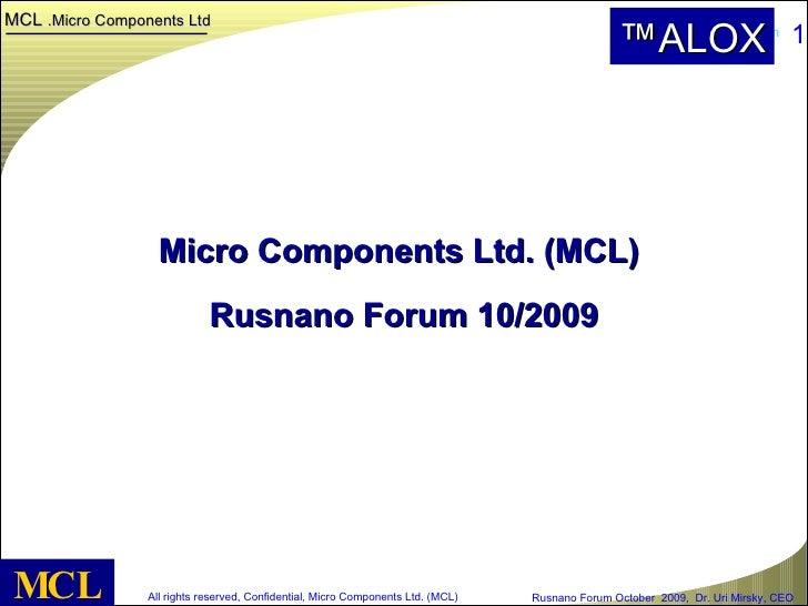Micro Components Ltd. (MCL)   Rusnano Forum 10/2009 MCL ALOX™