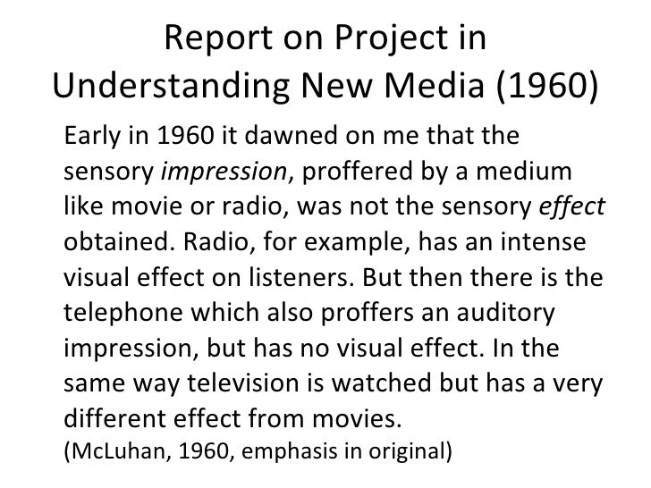 Report on Project in Understanding New Media (1960) <ul><li>Early in 1960 it dawned on me that the sensory  impression , p...