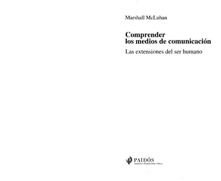 Marshall McLuhanComprenderlos medios de comunicaciónLas extensiones del ser humano