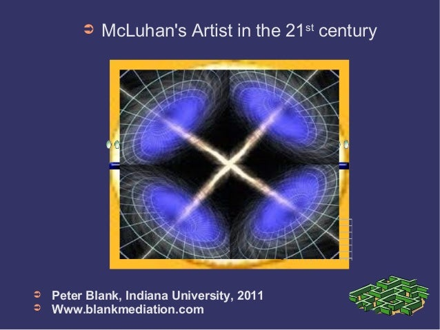 ➲   McLuhans Artist in the 21st century                                            12                                     ...