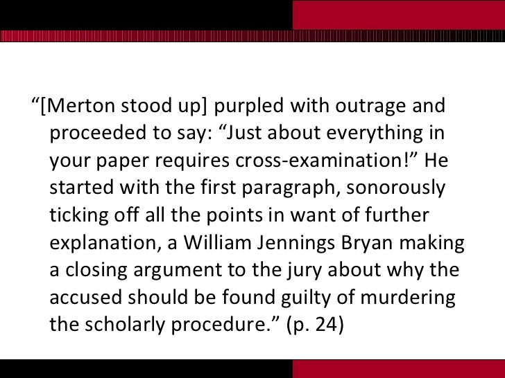 """<ul><li>"""" [Merton stood up] purpled with outrage and proceeded to say: """"Just about everything in your paper requires cross..."""