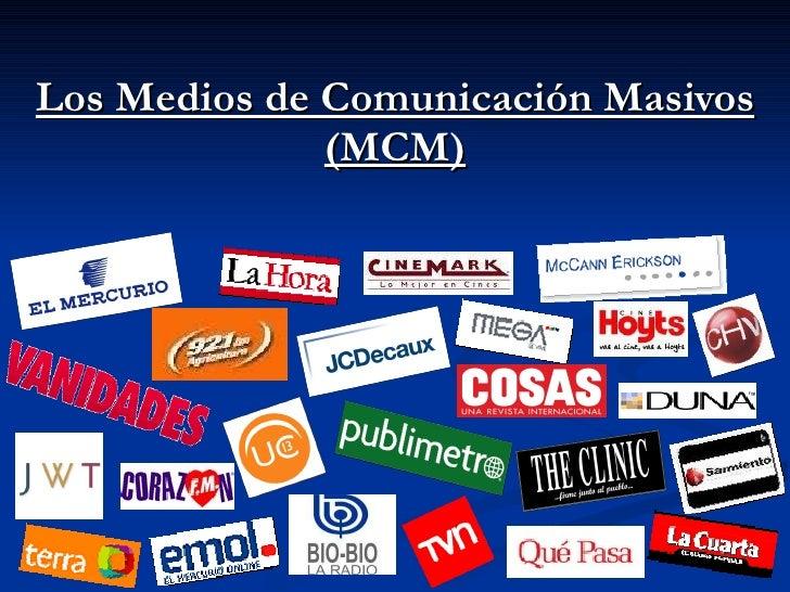 Los Medios de Comunicación Masivos (MCM)