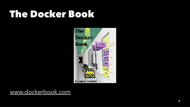 The Docker Book www.dockerbook.com 3