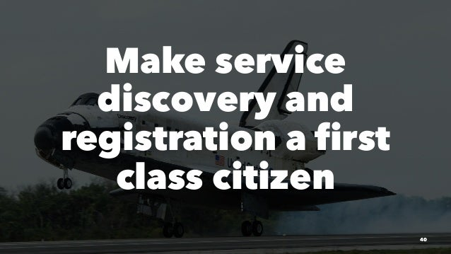 Make service discovery and registration a first class citizen 40