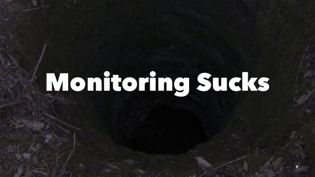 Monitoring Sucks 7