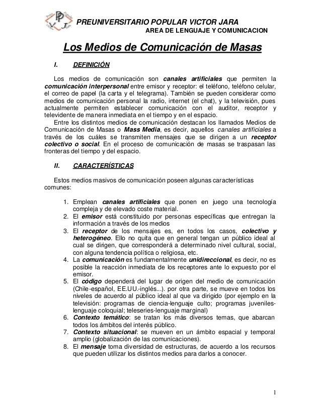 PREUNIVERSITARIO POPULAR VICTOR JARA AREA DE LENGUAJE Y COMUNICACION 1 Los Medios de Comunicación de Masas I. DEFINICIÓN L...