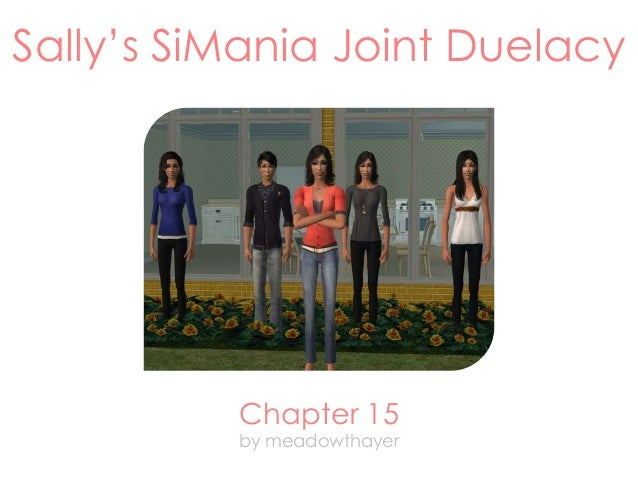 Sally's SiMania Joint Duelacy Chapter 15 by meadowthayer