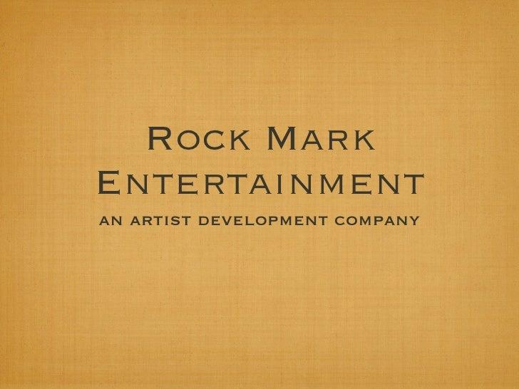 Rock MarkEntertainmentan artist development company