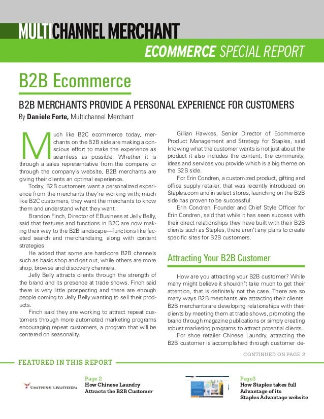ECOMMERCE SPECIAL REPORT M uch like B2C ecommerce today, mer- chants on the B2B side are making a con- scious effort to ma...