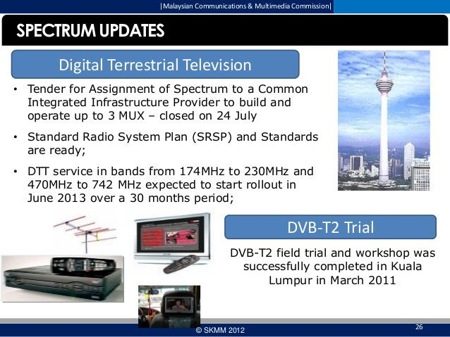  Malaysian Communications & Multimedia Commission   SPECTRUM UPDATES Digital Terrestrial Television • Tender for Assignmen...