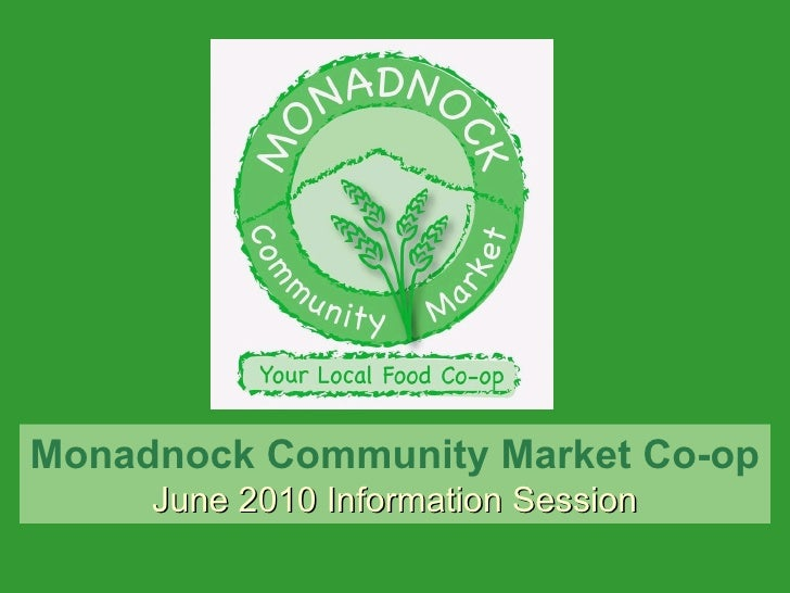 Monadnock Community Market Co-op June 2010 Information Session