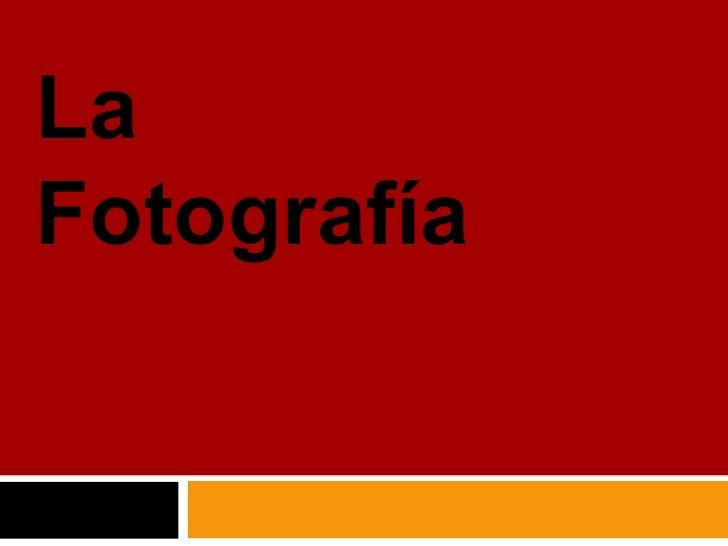 fotografía La Fotografía
