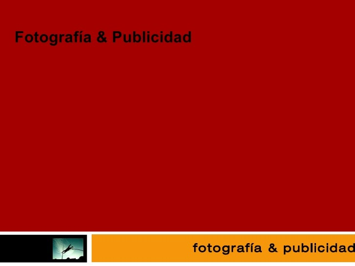 fotografía Fotografía & Publicidad fotografía & publicidad