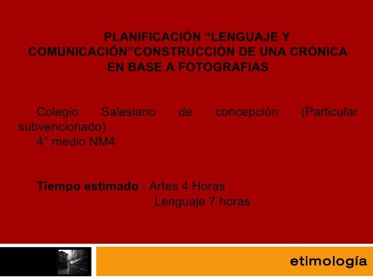 """fotografía etimología PLANIFICACIÓN """"LENGUAJE Y COMUNICACIÓN""""CONSTRUCCIÓN DE UNA CRÓNICA EN BASE A FOTOGRAFIAS Colegio Sal..."""