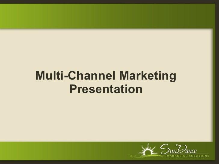 Multi-Channel Marketing Presentation