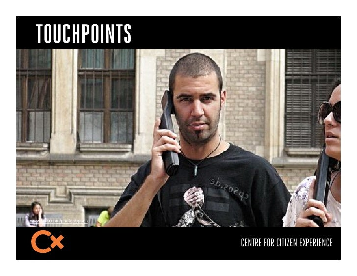 TOUCHPOINTSwww.flickr.com/photos/epsos                              CENTRE FOR CITIZEN EXPERIENCE