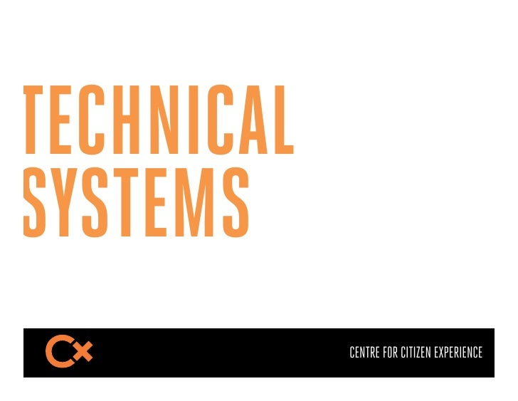 TECHNICALSYSTEMS            CENTRE FOR CITIZEN EXPERIENCE