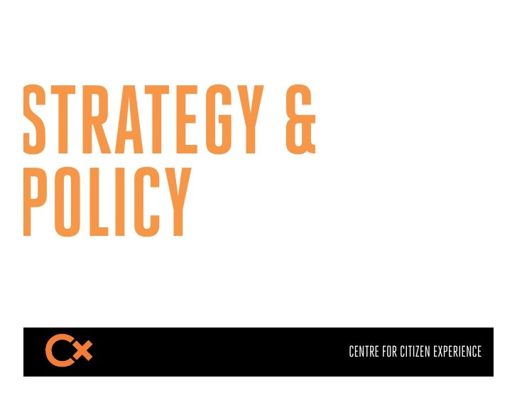 STRATEGY &POLICY             CENTRE FOR CITIZEN EXPERIENCE