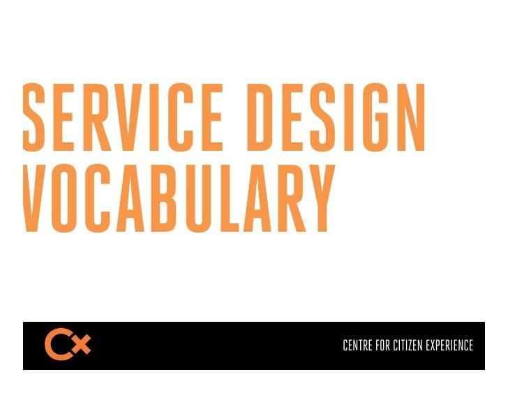 SERVICE DESIGNVOCABULARY           CENTRE FOR CITIZEN EXPERIENCE