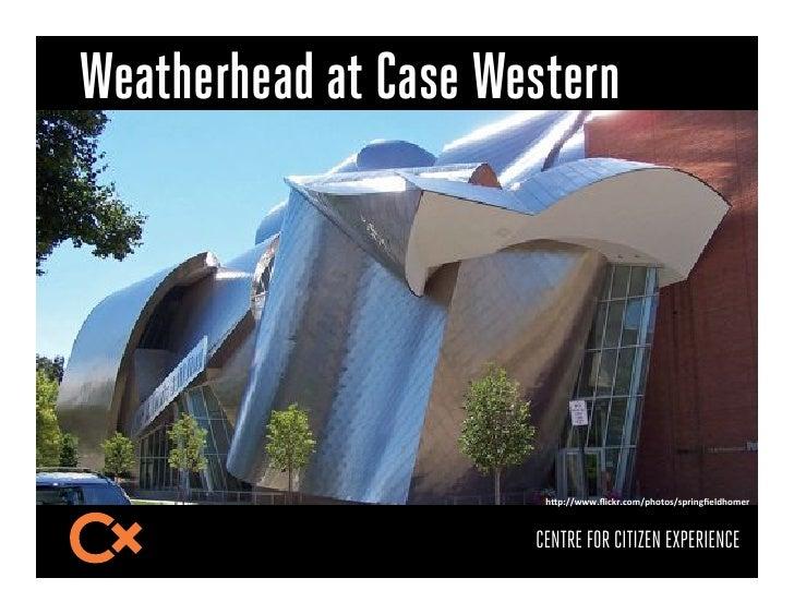 "Weatherhead at Case Western                       !""#$%%...+D3,;)+,(*%#!(1(9%9#)3&6X/=0!(*/)-                      CENTRE ..."