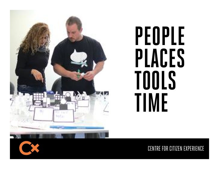 PEOPLEPLACESTOOLSTIME CENTRE FOR CITIZEN EXPERIENCE