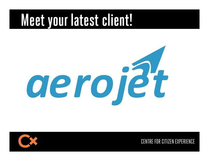 "Meet your latest client!!""#$%""&                           CENTRE FOR CITIZEN EXPERIENCE"