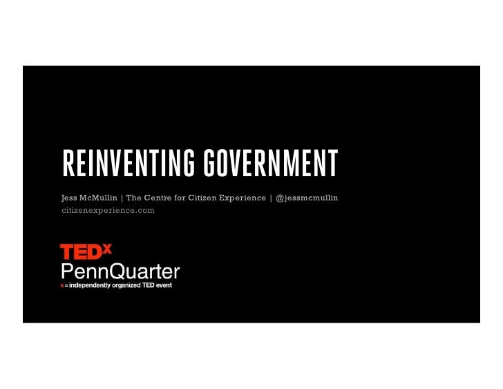 REINVENTING GOVERNMENTJess McMullin | The Centre for Citizen Experience | @jessmcmullincitizenexperience.com