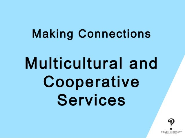 Making Connections Multicultural and Cooperative Services