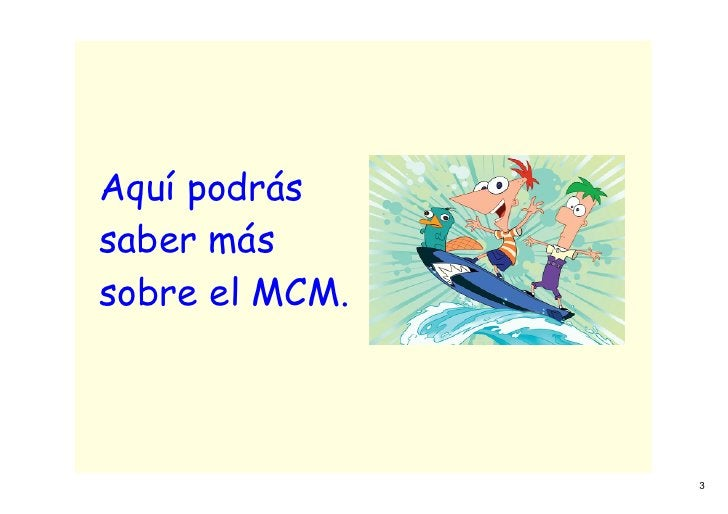 Aquí podrás saber más sobre el MCM.                    3