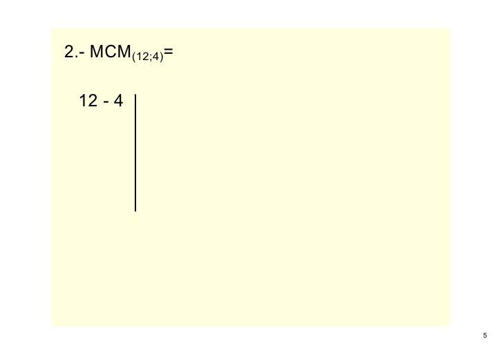 2.MCM(12;4)=   124                      5