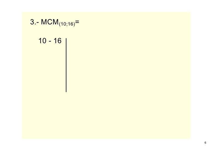 3.MCM(10;16)=    1016                       6