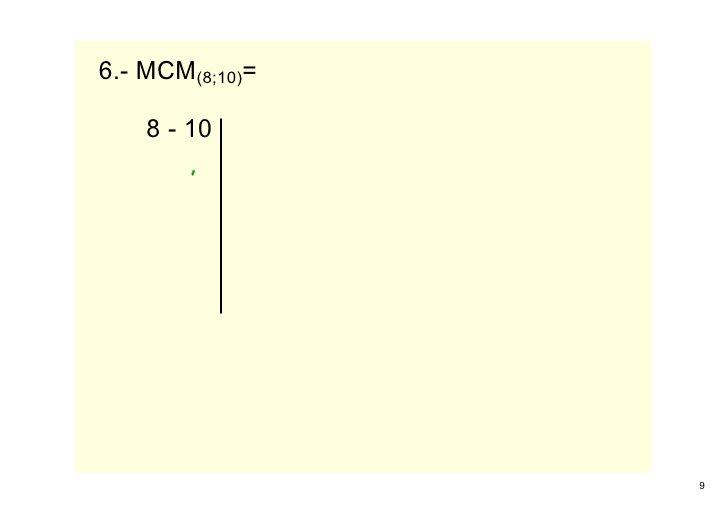 6.MCM(8;10)=      810                      9