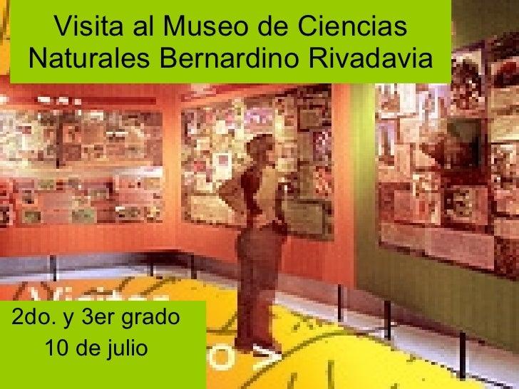 Visita al Museo de Ciencias Naturales Bernardino Rivadavia 2do. y 3er grado 10 de julio