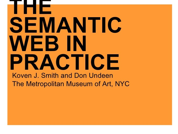 <ul><li>THE </li></ul><ul><li>SEMANTIC  </li></ul><ul><li>WEB IN  </li></ul><ul><li>PRACTICE </li></ul>Koven J. Smith and ...