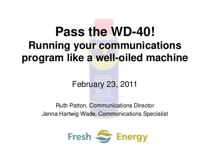 Pass the WD-40!<br />Running your communications program like a well-oiled machine<br />February 23, 2011<br />Ruth Patton...