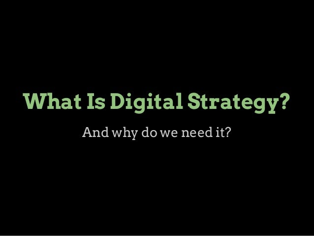 What Is Digital Strategy? And why do we need it?