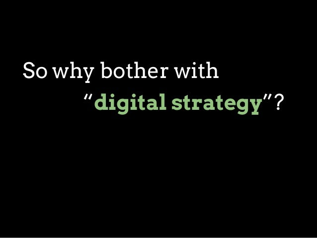 """So why bother with """"digital strategy""""?"""