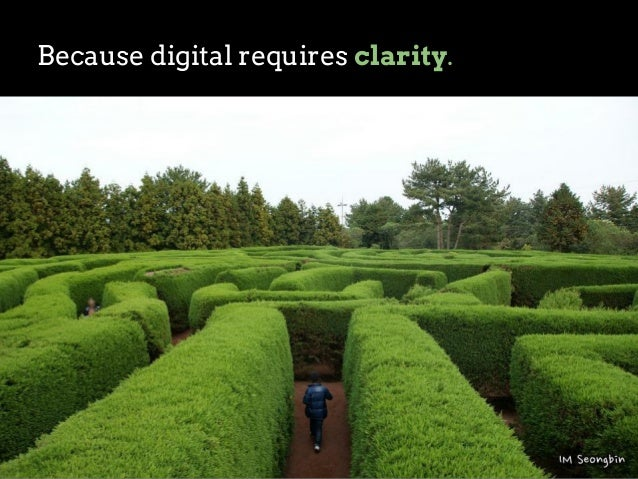 Because digital requires clarity.  Yes!