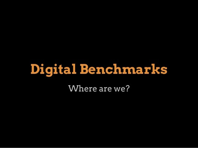 Digital Benchmarks Where are we?