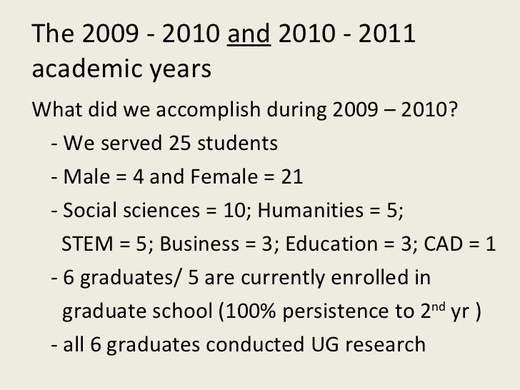 The 2009 - 2010  and  2010 - 2011 academic years <ul><li>What did we accomplish during 2009 – 2010? </li></ul><ul><li>- We...